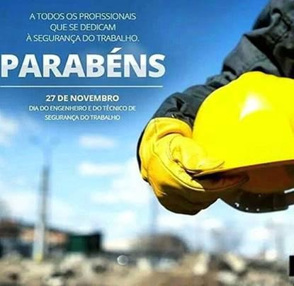"""""""27 de Novembro dia do Engenheiro e Técnico em Segurança do Trabalho ."""""""