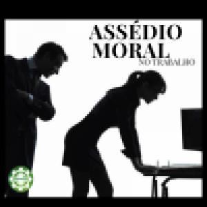 O que você sabe sobre Assédio Moral?
